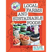 Save the Planet: Local Farms and Sustainable Foods (Explorer Library: Language Arts Explorer)