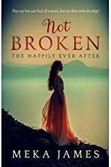 Not Broken: The Happily Ever After Paperback