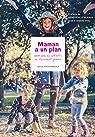Maman a un plan pour que les enfants ne s'ennuient jamais par Archambault