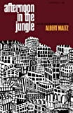 Afternoon in the Jungle, Albert Maltz, 0871402564