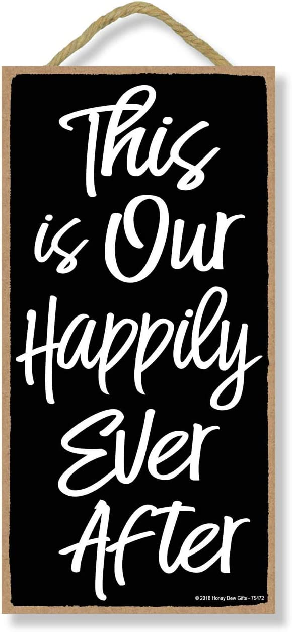 Honey Dew Gifts Wooden Signs, This is Our Happily Ever After, 5 inch by 10 inch Hanging Happily Ever After Sign, Wall Art, Decorative Wood Sign Home Decor