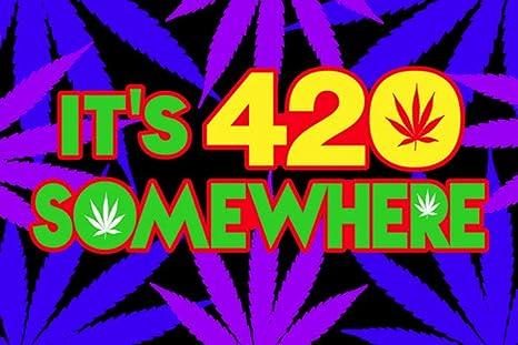 It/'s 420 Somewhere Blacklight Poster 23 x 35