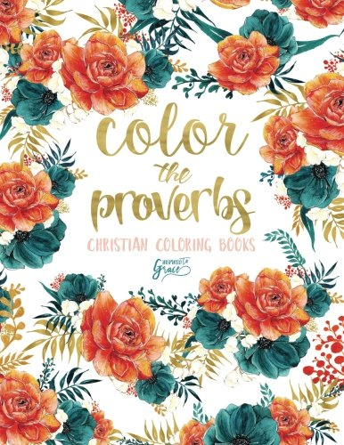 Color The Proverbs: Inspired To Grace: Christian Coloring Books: Day & Night (Inspirational Coloring Books for Grown-Ups)