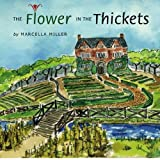 The Flower in the Thickets, Marcella Miller, 1419674714