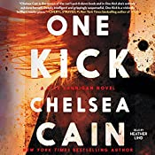 One Kick: Kick Lannigan, Book 1 | Chelsea Cain