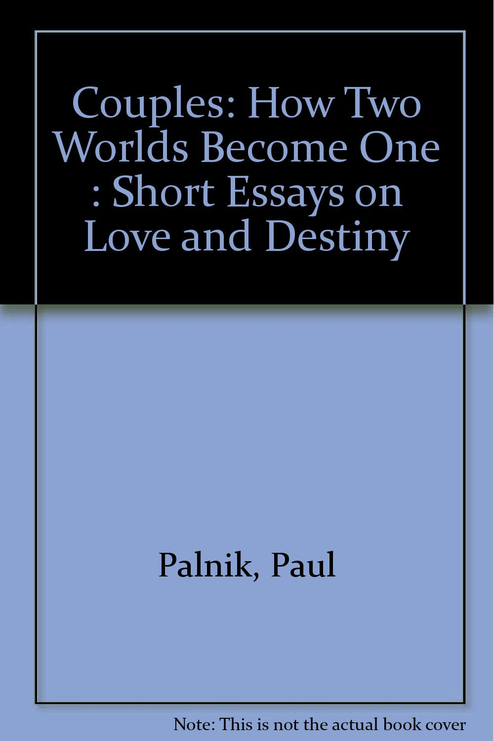 couples how two worlds become one short essays on love and couples how two worlds become one short essays on love and destiny amazon co uk paul palnik 9780440513032 books