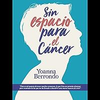 Sin espacio para el cancer (Spanish Edition)