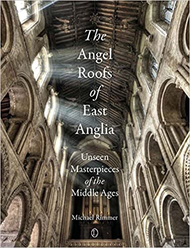 The angel roofs of east anglia unseen masterpieces of the middle the angel roofs of east anglia unseen masterpieces of the middle ages fandeluxe Gallery