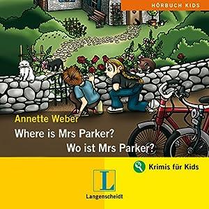 Where is Mrs Parker? - Wo ist Mrs Parker? Hörspiel