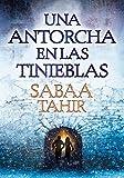 Una antorcha en las tinieblas / A Torch Against the Night (Una llama entre cenizas / An Ember in the Ashes) (Spanish Edition)