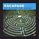 But Distractions Abound by Escapade