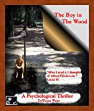 The Boy in The Wood: A Psychological Thriller