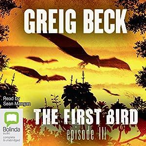 The First Bird, Episode 3 Audiobook