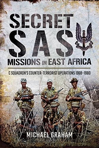 Secret SAS Missions in Africa: C Squadron's Counter-Terrorist Operations 1968–1980 by Pen and Sword