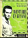 Aventures en Guyane. Carnets. par Maufrais