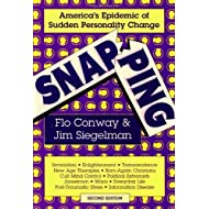 By Flo Conway - Snapping: America's Epidemic of Sudden Personality Change: 2nd (second) Edition