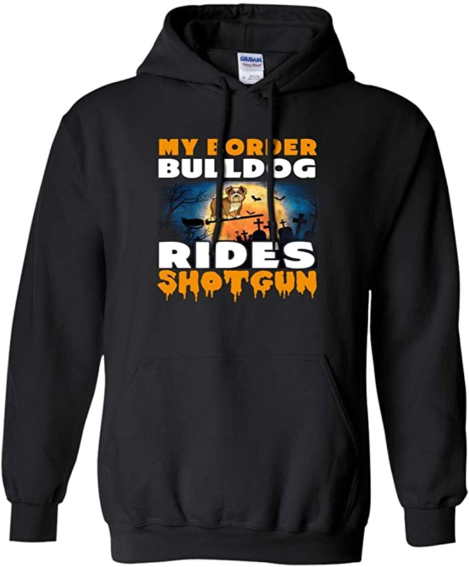 Hoodie My Bulldog Rides Shotgun Dog Lover