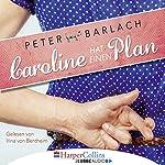 Caroline hat einen Plan   Peter Barlach