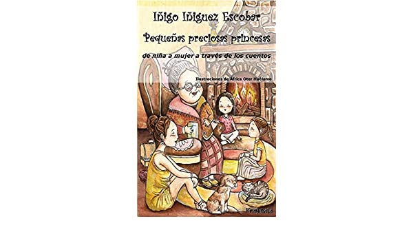 Amazon.com: Pequeñas preciosas princesas (Spanish Edition) eBook: Inigo Iniguez Escobar: Kindle Store