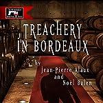 Treachery in Bordeaux (Mission à Haut-Brion) | Jean-Pierre Alaux,Noël Balen,Anne Trager (translator)