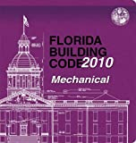 2010 Florida Building Code - Mechanical, International Code Council Staff, 160983187X