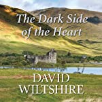 The Dark Side of the Heart | David Wiltshire