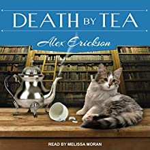 Death by Tea: A Bookstore Cafe Mystery, Book 2 Audiobook by Alex Erickson Narrated by Melissa Moran
