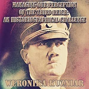 Managing Our Perception of the Third Reich Audiobook