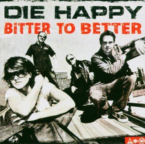 Die Happy - Bitter To Better By Die Happy - Zortam Music