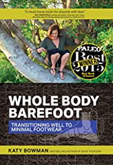 Barefoot enthusiasts say ditching your shoes is essential for optimal whole-body function. Doctors say minimalist shoes cause injury. Who's right? What if they both are?In Whole Body Barefoot, biomechanist Katy Bowman explains how both sides ...
