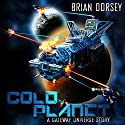 Cold Planet: A Gateway Universe Story Audiobook by Brian Dorsey Narrated by Meghan Kelly