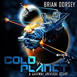 Cold Planet: A Gateway Universe Story | Brian Dorsey