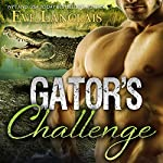 Gator's Challenge: Bitten Point, Book 4 | Eve Langlais