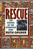 Front cover for the book Rescue: The Exodus of the Ethiopian Jews by Ruth Gruber