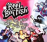 Our Live Album Is Better Than Your Live Album by Reel Big Fish Box set edition (2006) Audio CD