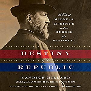 Destiny of the Republic Audiobook