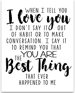 product image for When I Tell You I Love You - 11x14 Unframed Typography Art Print - Great Gift Under $15 For Your Significant Other