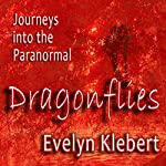 Dragonflies: Journeys into the Paranormal | Evelyn Klebert