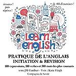 Initiation et révision de votre pratique de l'anglais: Expressions, verbes et les mots les plus courants (Do you speak English?) | J. M. Gardner