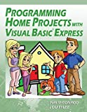 Programming Home Projects with Visual Basic Express, Philip Conrod and Lou Tylee, 1937161404
