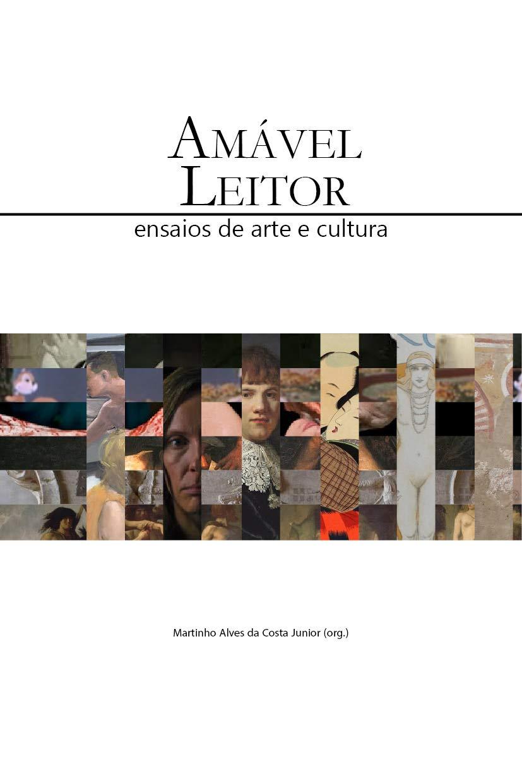 Amável Leitor: Ensaios de arte e cultura eBook: Alves da Costa ...