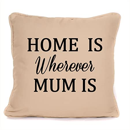 For Mum Home Is Wherever Mum Is Quote Piped Cushion With Pad