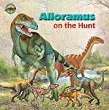 Alioramus on the Hunt (When Dinosaurs Ruled the Earth)