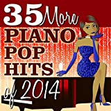 35 pop hits 2014 - 35 More Piano Pop Hits of 2014