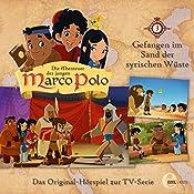 Gefangen im Sand der syrischen Wüste (Die Abenteuer des jungen Marco Polo 3): Das Original-Hörspiel zur TV-Serie   Thomas Karallus
