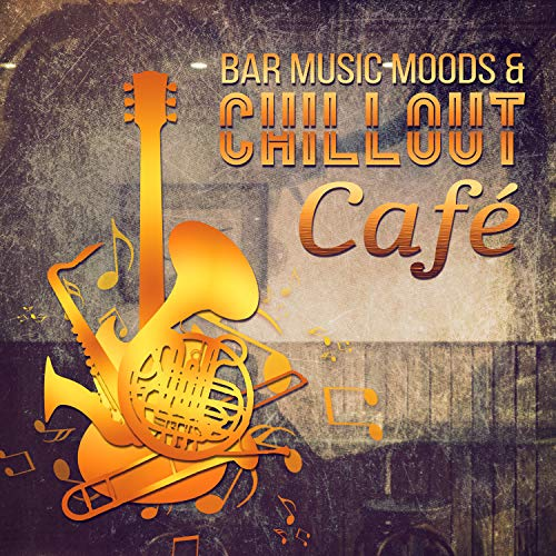 Bar Music Moods & Chillout Café: The Best Jazz Music for Cocktail Party, Garden Party, Piano Smooth Jazz, Guitar Background Music, Sax with Italian Dinner, Ambient Buddha Lounge