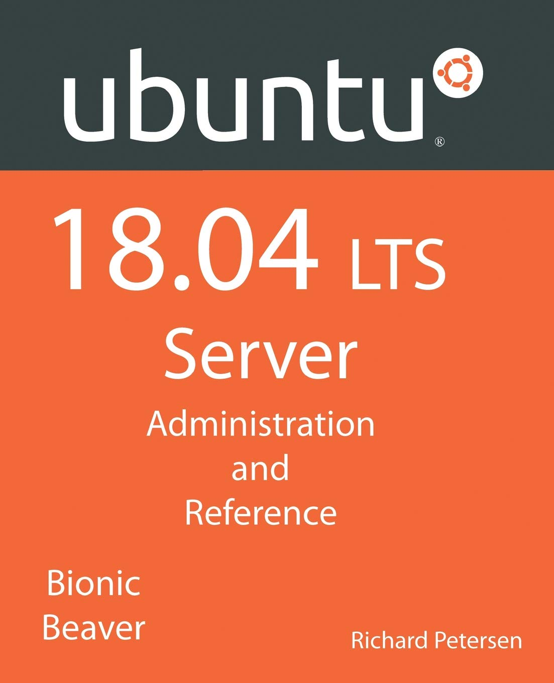 Ubuntu 18.04 LTS Server: Administration and Reference: Richard Petersen:  9781719322270: Amazon.com: Books