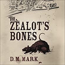 The Zealot's Bones Audiobook by D. M. Mark Narrated by Simon Slater