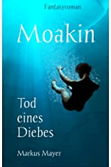 Moakin - Tod eines Diebes (German Edition) Kindle Edition
