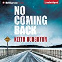 No Coming Back Audiobook by Keith Houghton Narrated by Scott Merriman